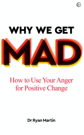 Why We Get Mad by Ryan Martin
