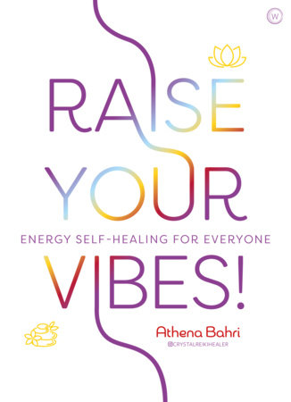 Raise Your Vibes! by Athena Bahri