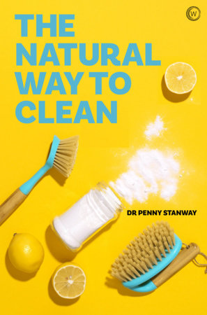 The Natural Way To Clean by Dr. Penny Stanway