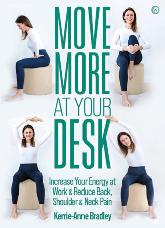 Move More At Your Desk by Kerrie-Anne Bradley