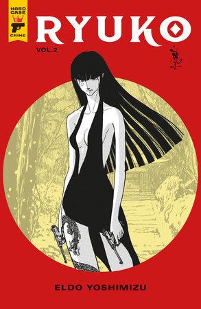 Ryuko Vol. 2 by Eldo Yoshimizu