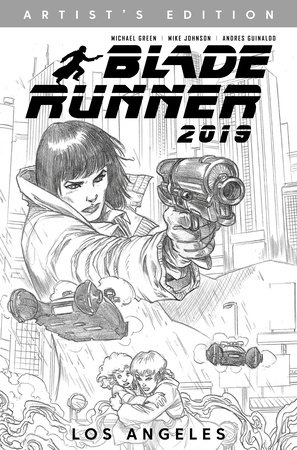 Blade Runner 2019: Vol. 1: Los Angeles Artist's Edition by Michael Green, Mike Johnson and Andres Guinaldo