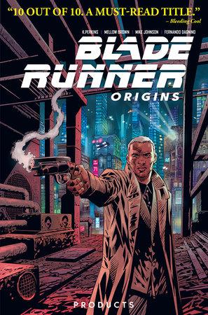 Blade Runner: Origins Vol. 1 by K. Perkins, Mellow Brown and Mike Johnson