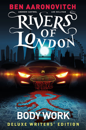 Rivers Of London Vol. 1: Body Work Deluxe Writers' Edition by Ben Aaronovitch and Andrew Cartmel