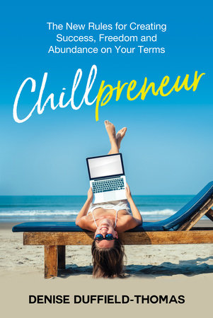 Chillpreneur by Denise Duffield Thomas