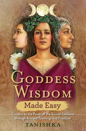 Goddess Wisdom Made Easy by Tanishka