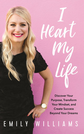 I Heart My Life by Emily Williams