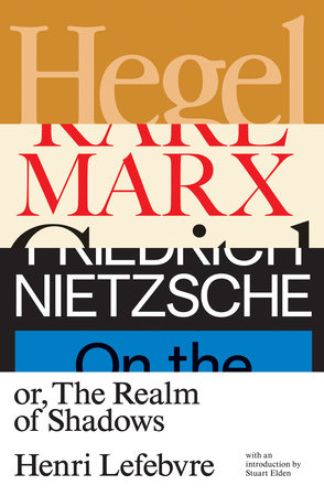 Hegel, Marx, Nietzsche by Henri Lefebvre