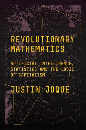 Revolutionary Mathematics by Justin Joque
