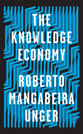 The Knowledge Economy by Roberto Mangabeira Unger
