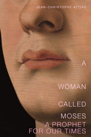 A Woman Called Moses by Jean-Christophe Attias