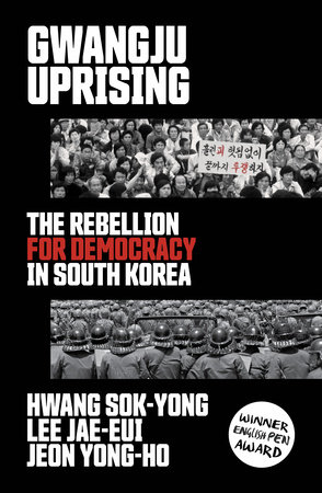 Gwangju Uprising by Hwang Sok-yong, Lee Jae-Eui and Jeon Yong-Ho