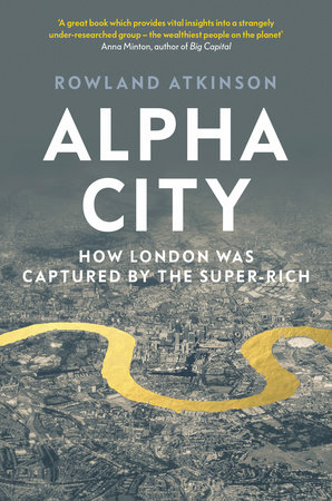Alpha City by Rowland Atkinson