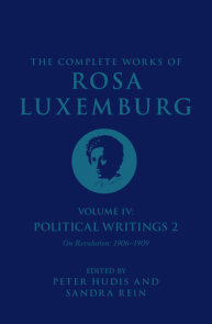 The Complete Works of Rosa Luxemburg Volume IV