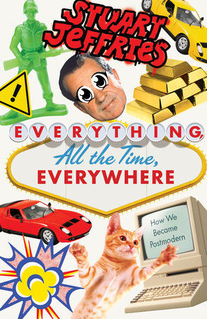 Everything, All the Time, Everywhere by Stuart Jeffries