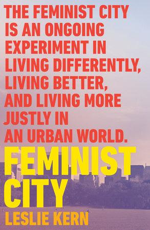 Feminist City by Leslie Kern