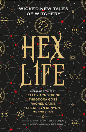 Hex Life: Wicked New Tales of Witchery by Kelley Armstrong, Rachel Caine and Sherrilyn Kenyon