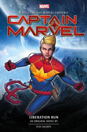 Captain Marvel: Liberation Run Prose Novel by Tess Sharpe