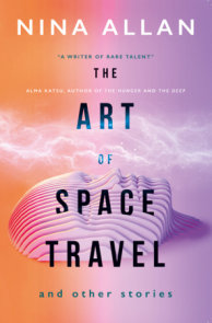The Art of Space Travel and Other Stories