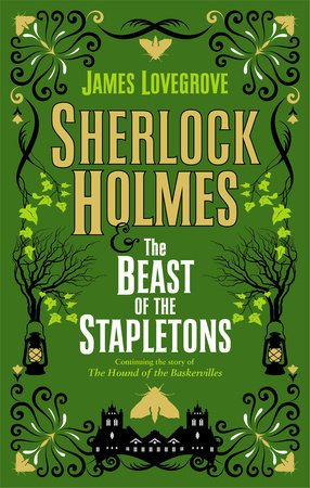 Sherlock Holmes and the Beast of the Stapletons by James Lovegrove