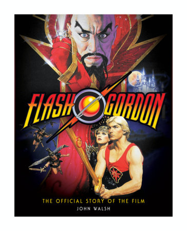 Flash Gordon: The Official Story of the Film by John Walsh