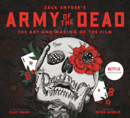 Army of the Dead: A Film by Zack Snyder: The Making of the Film by Peter Aperlo