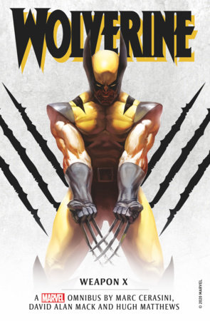 Marvel Classic Novels - Wolverine: Weapon X Omnibus by Marc Cerasini, David Alan Mack and Hugh Matthews