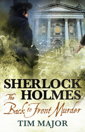 The New Adventures of Sherlock Holmes - The Back-to-Front Murder by Tim Major
