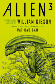 Alien - Alien 3: The Unproduced Screenplay by William Gibson
