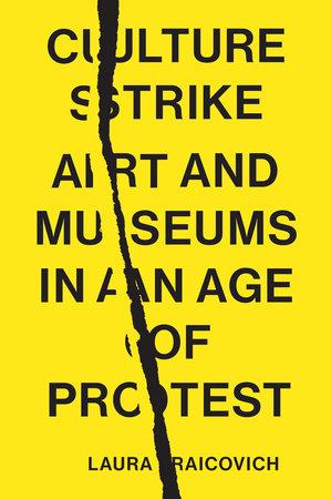 Culture Strike by Laura Raicovich