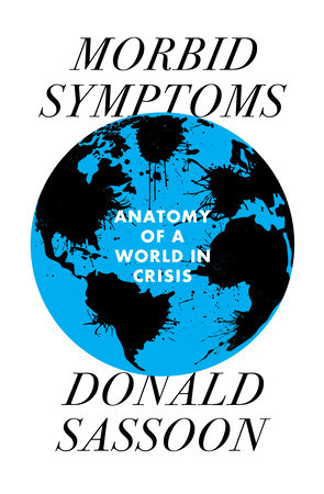 Morbid Symptoms by Donald Sassoon