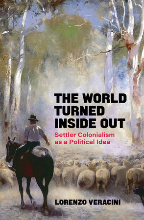 The World Turned Inside Out by Lorenzo Veracini