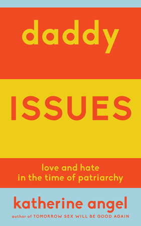 Daddy Issues by Katherine Angel