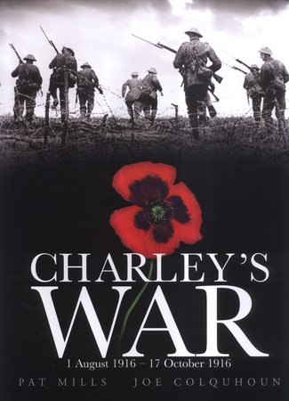 Charley's War (Vol. 2): 1 August - 17 October 1916 by Pat Mills