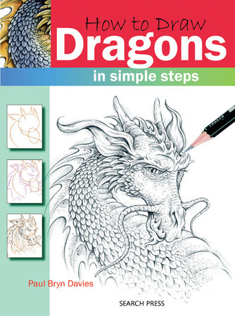 How to Draw Dragons in Simple Steps by Paul Davies