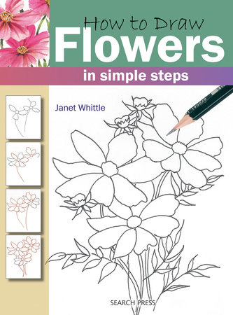 How to Draw Flowers in Simple Steps by Janet Whittle