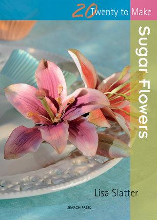Sugar Flowers by Lisa Slatter