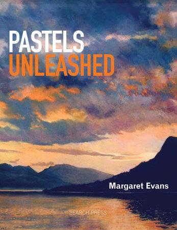 Pastels Unleashed by Margaret Evans