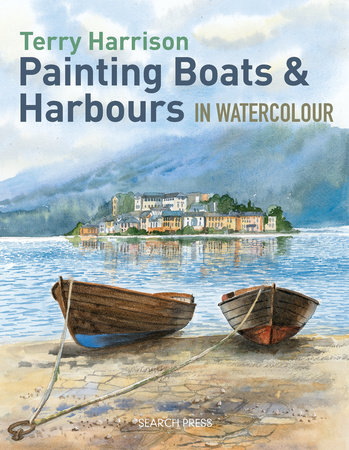 Painting Boats & Harbours in Watercolour by Terry Harrison