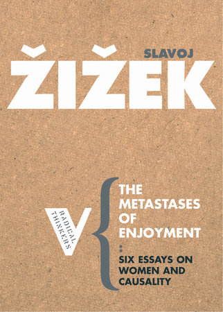 The Metastases of Enjoyment by Slavoj Zizek