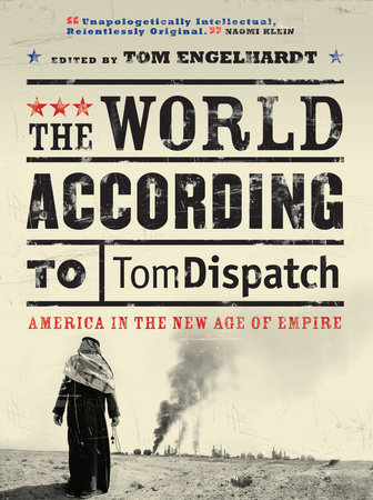The World According to Tomdispatch by