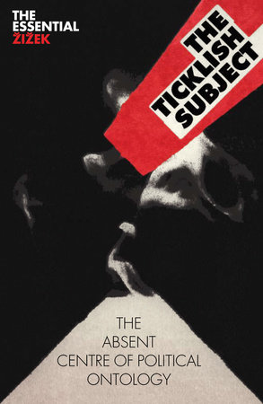 The Ticklish Subject by Slavoj Zizek