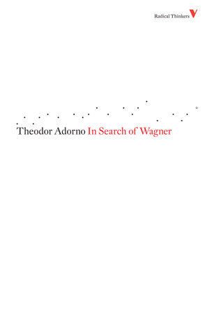 In Search of Wagner by Theodor Adorno