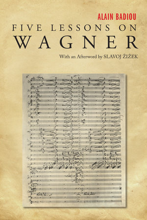 Five Lessons on Wagner by Alain Badiou
