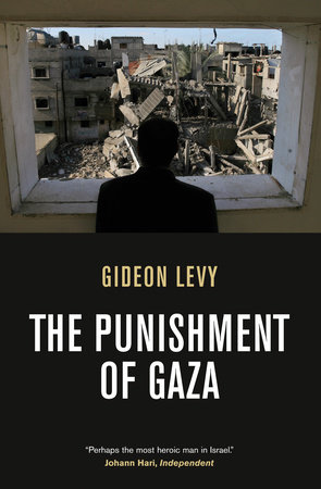 The Punishment of Gaza by Gideon Levy