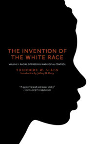 The Invention of the White Race, Volume 1