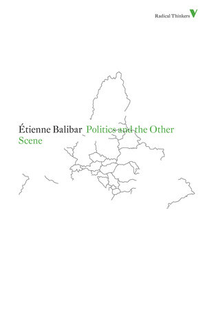 Politics and the Other Scene by Etienne Balibar