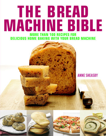 Bread Machine Bible by Anne Sheasby