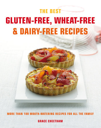 Cook's Bible: Gluten-free, Wheat-free & Dairy-free Recipes by Grace Cheetham