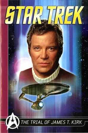 Star Trek Comics Classics: The Trial of James T. Kirk by Peter David